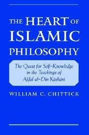 chittick 2001 The Heart of Islamic Philosophy