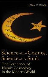 Chittick 2007 Science of the Cosmos, Science of the Soul