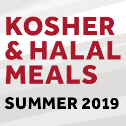 Kosher & Halal Meals for Summer 2019 | Avaialbe Upon Request at East Side Dining