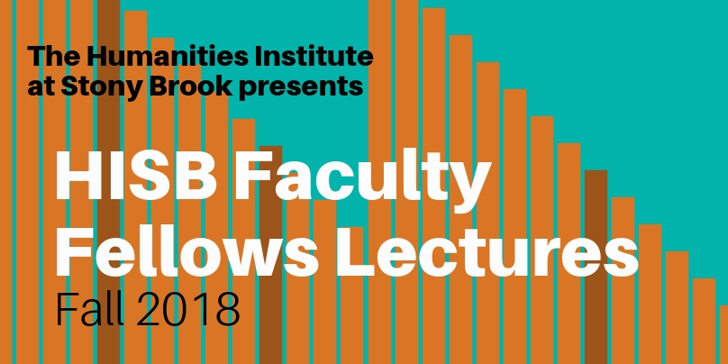 Fall 2018 Faculty Fellows lectures