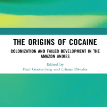 The Origins of Cocaine: Colonization and Failed Development in the Amazon Andes