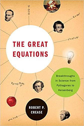 The Great Equations: Breakthroughs in Science from Pythagoras to Heisenberg Book Cover