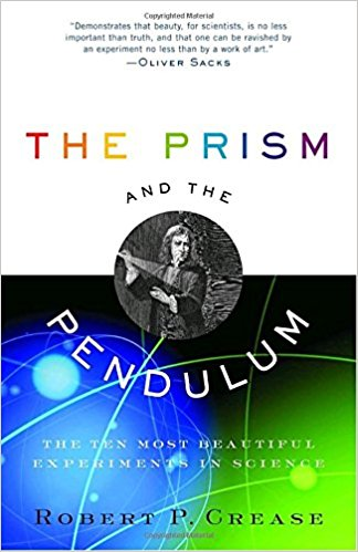 The Prism and the Pendulum: The Ten Most Beautiful Experiments in Science Book Cover