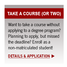 Take a course as a non-matriculated student! Details and Application!