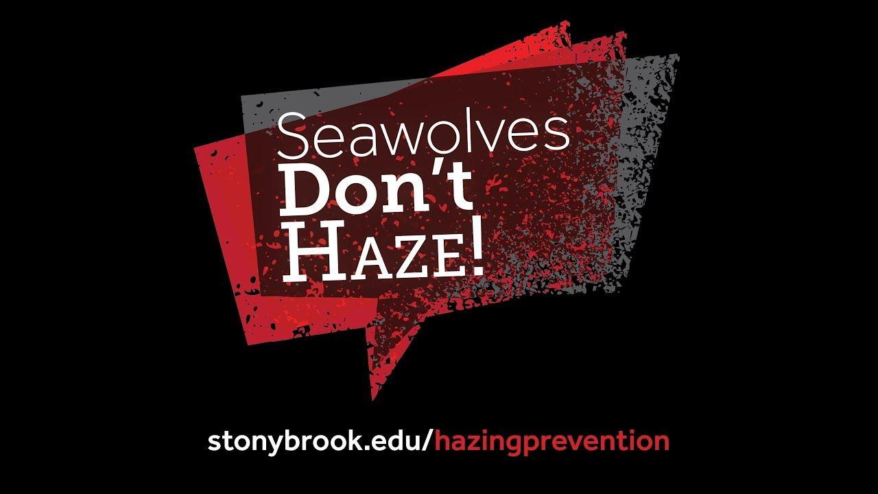 Seawolves Don't Haze!Join this campaign to recognize the harm that hazing causes physically, emotionally, and psychologically; condemn the act of hazing, admonish those who haze and those who enable hazing through their silence, and be an advocate for the prevention of all hazing behavior.