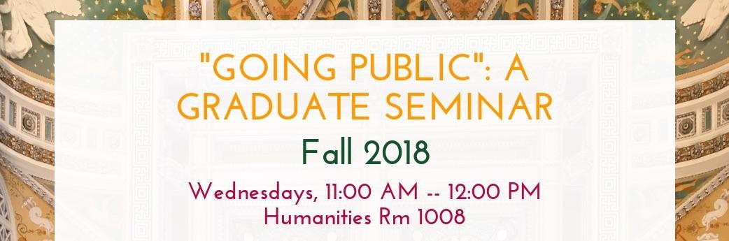 """""""Going Public"""" Gradaute Seminar"""