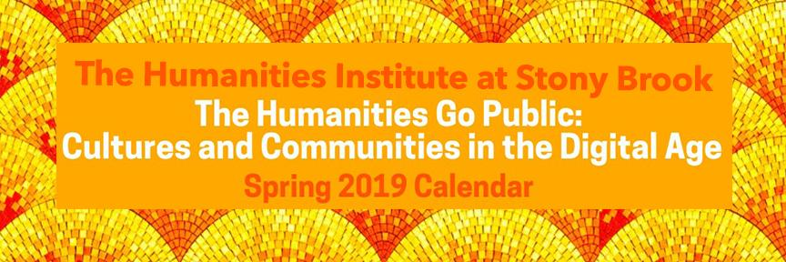 Stony Brook Spring 2019 Calendar The Humanities Institute at Stony Brook University