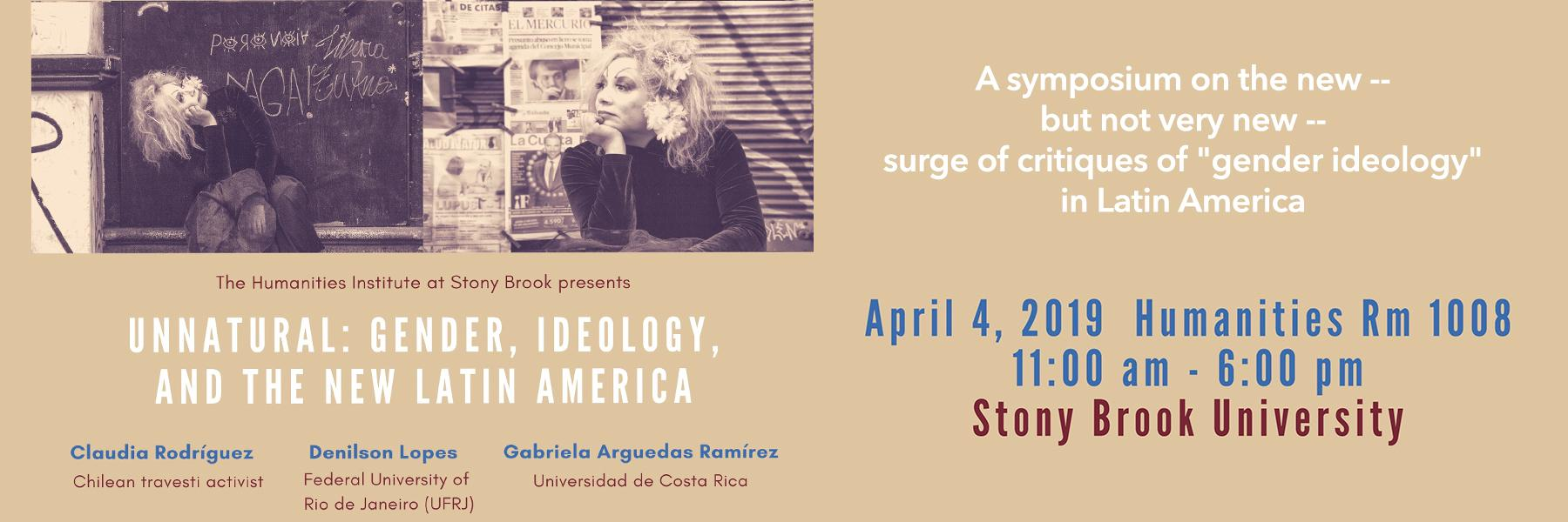 """Unnatural: Gender, Ideology, and the New Latin America"" Symposium"