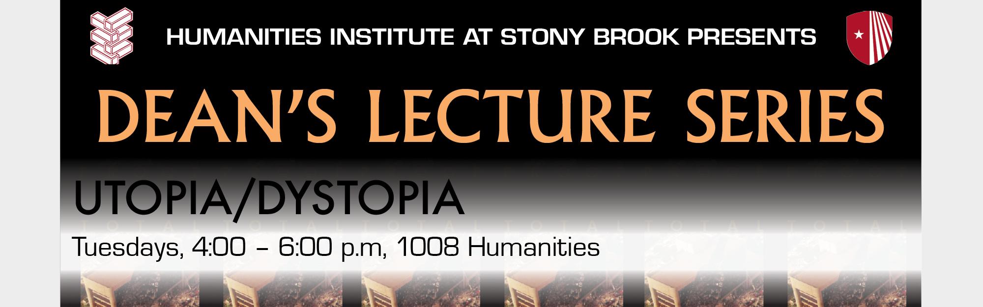 Dean's Lecture Series: Utopia/Dystopia