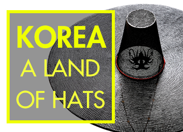 Korea: A Land of HatsThis exhibition highlights the rich culture of Korean hat fashion a century ago by showcasing various hats, including those that differentiated class, occupation, age, marriage status, special occasion, and season of the year.