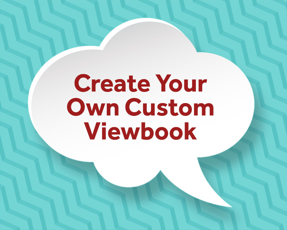 Create Your Custom Viewbook